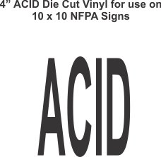 Die Cut 4in Vinyl Symbol ACID for NFPA (National Fire Prevention Association) for 10x10 Signs