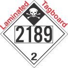 Inhalation Hazard Class 2.3 UN2189 Tagboard DOT Placard