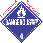 Standard Worded Dangerous When Wet Class 4.3 Laminated Tagboard Placard