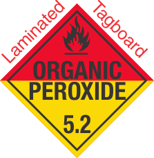 Standard Worded Organic Peroxide Class 5.2 Laminated Tagboard Placard