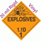 Explosive Class 1.1D NA or UN0475 20mil Rigid Vinyl DOT Placard