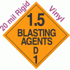 Explosive Class 1.5D NA or UN0332 20mil Rigid Vinyl DOT Placard
